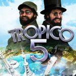 Tropico 5 Dictator Simulator Now Temporarily Free