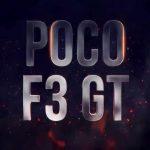 Offiziell: Das POCO F3 GT Gaming-Smartphone mit MediaTek Dimensity 1200-Chip wird im dritten Quartal vorgestellt
